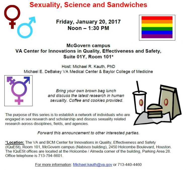 """""""Sexuality, Science and Sandwiches"""" seminar on Friday, Jan. 20 from noon to 1:30 p.m. at the VA Center for Innovations in Quality, Effectiveness and Safety (McGovern Campus)."""